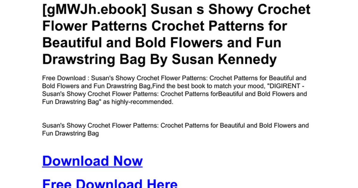 Susan S Showy Crochet Flower Patterns Crochet Patterns For Beautiful