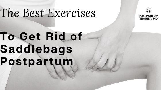 get-rid-of-saddlebags-postpartum