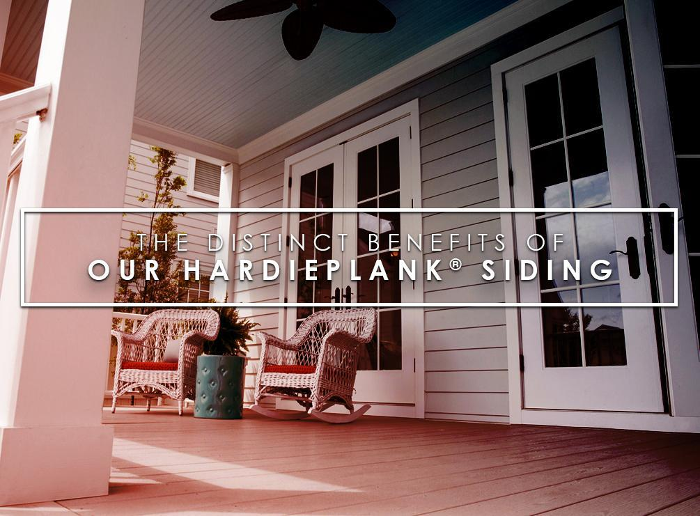 The Distinct Benefits of our HardiePlank® Siding