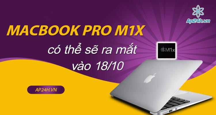 Apple thông báo ra mắt MacBook Pro MX1 vao 18/10 sắp tới