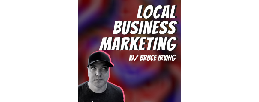 Local Business Marketing Podcast by Bruce Irving Podcasts logo
