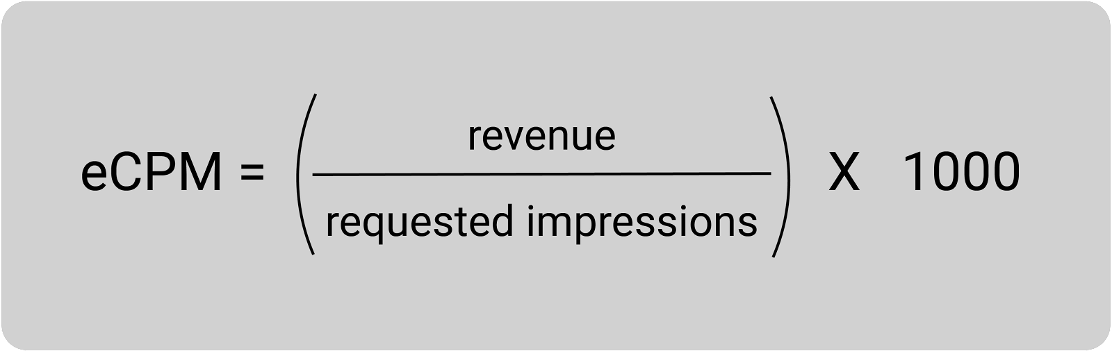ecpm = revenue divided by requested impressions times 1000
