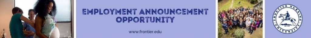 To post your employment opportunity on the Frontier Nursing University Career Center please fill out the form below.All postings will be published on the Career Center for two months and are visible to all students and graduates. For questions or concerns please contact Genny.Little@frontier.edu
