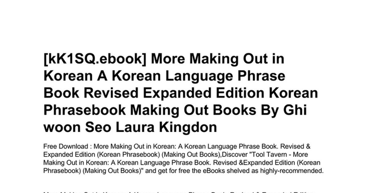 More making out in korean a korean language phrase book revised more making out in korean a korean language phrase book revised expanded edition korean phrasebook making out booksc google docs m4hsunfo