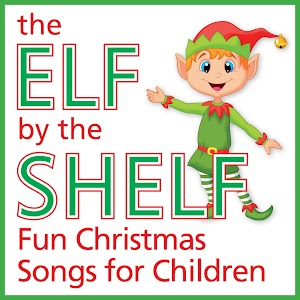 the elf by the shelf fun christmas songs for children - Kids Christmas Songs