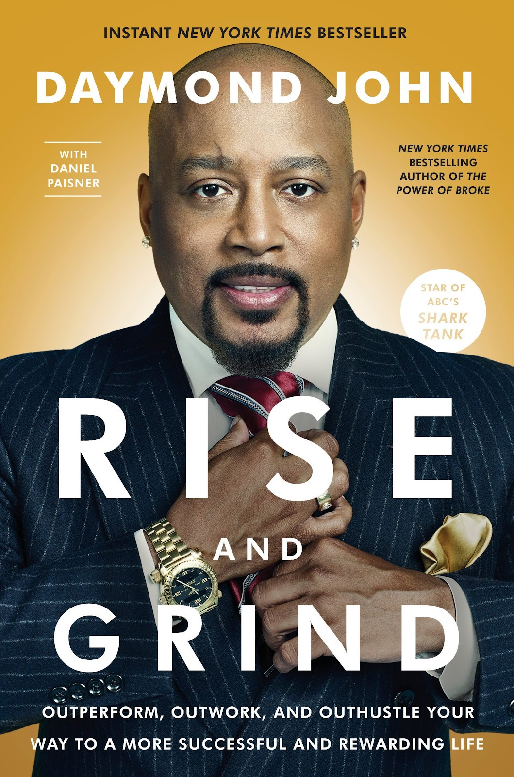 Rise and Grind: Outperform, Outwork, and Outhustle Your Way to a ...