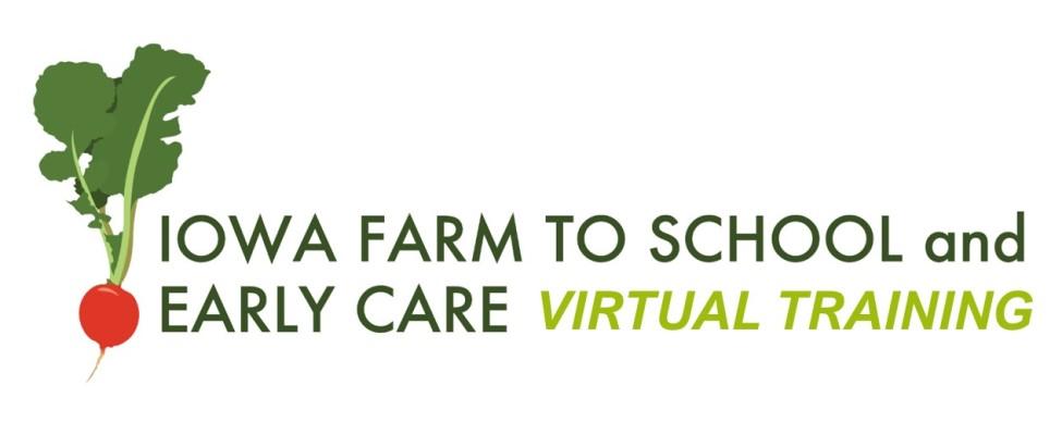 Iowa Farm to School and Early Care Virtual Training.