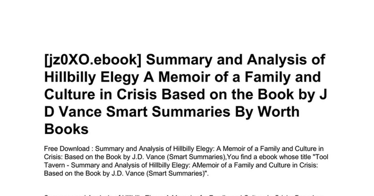 summary hillbilly elegy memoir by j d vance a memoir of a family and culture in crisis