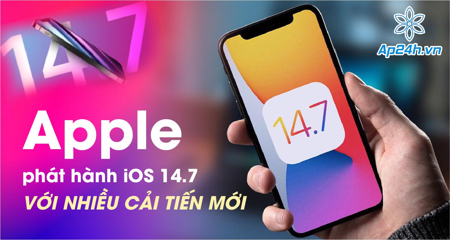 iOS 14.7 vừa được Apple phát hành