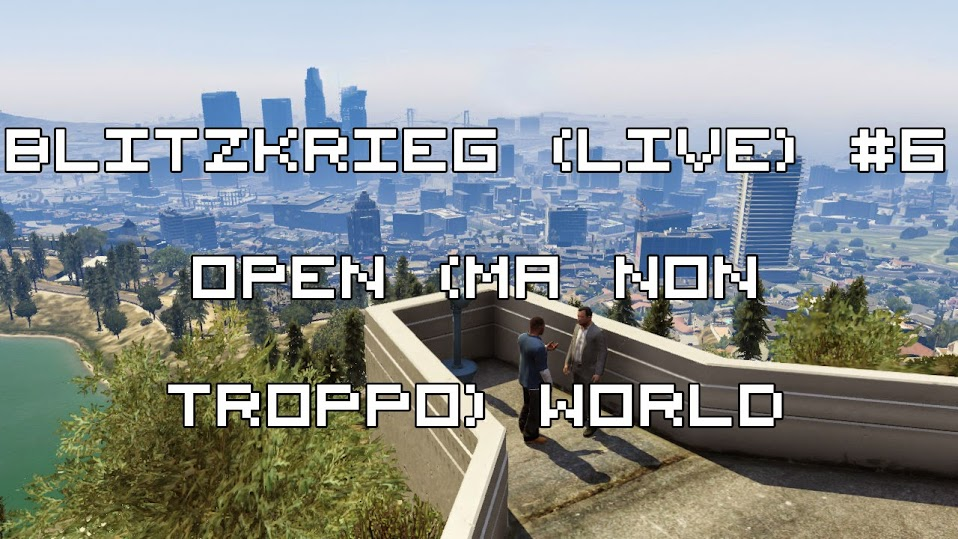 Open World, croce e delizia