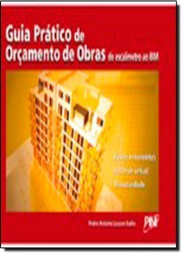 03 Guia Prático de Orçamento de Obras. Do Escalimetro ao Bim por Pedro Antonio Lousan Badra
