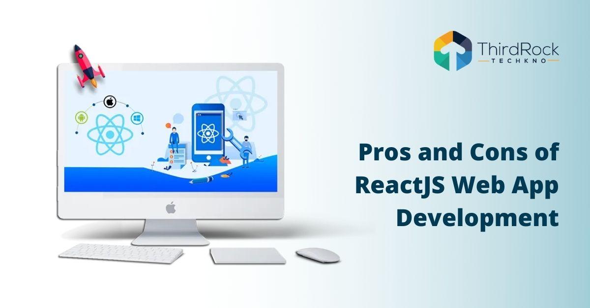 Pros and cons of reactjs web app development