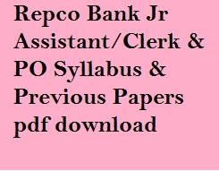 Repco Bank Jr Assistant/Clerk & PO Syllabus & Previous Papers pdf download