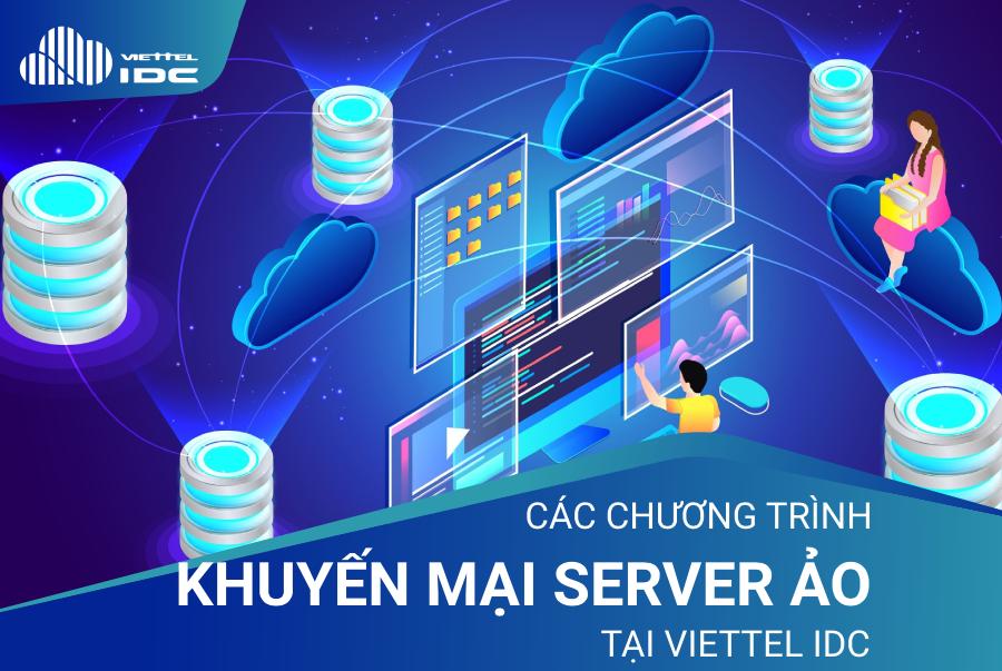 Tổng hợp chương trình khuyến mại server ảo tại Viettel IDC