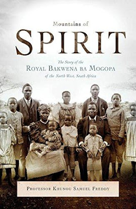 Mountains of Spirit The Story of the Royal Bakwena ba Mogopa of the