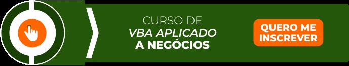 Clique e tenha acesso ao nosso curso de VBA aplicado aos negócios!
