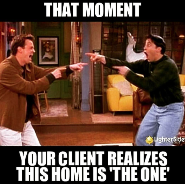 That moment ... your client realizes this home is the one