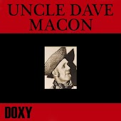 Uncle Dave Macon (Doxy Collection)