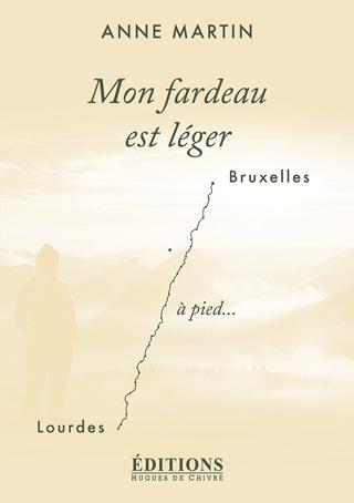 Couv-320-Mon-fardeau-est-léger---Bruxelles-Lourdes---Hugues-de-Chivré.jpg
