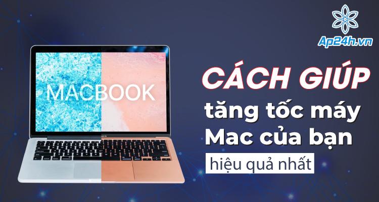tăng tốc máy MacBook