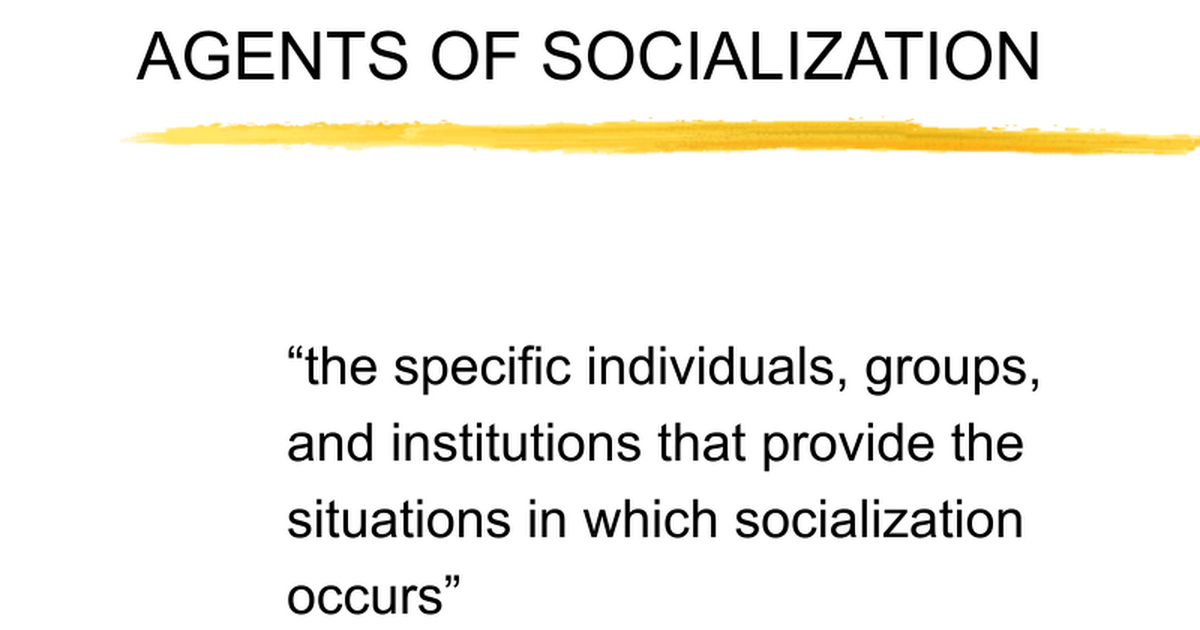 five agents of socialization that influences Socialization and human development  – strongly influences who you become  agents of socialization.