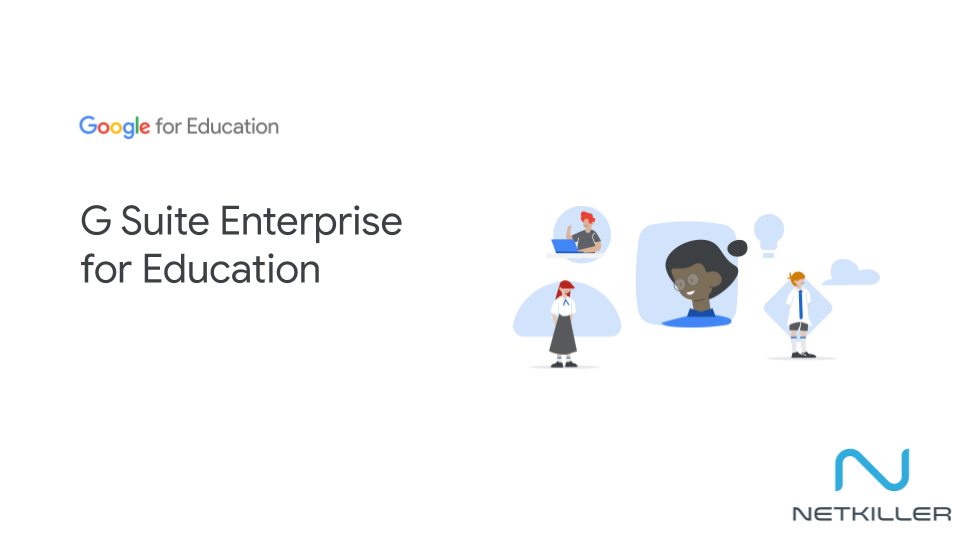 Netkiller is an authorized G Suite Enterprise for Education partner.