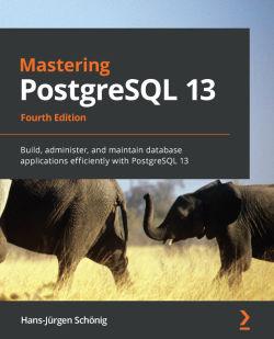 Mastering PostgreSQL 13: Fourth Edition book cover