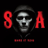 Make It Rain (from Sons of Anarchy)