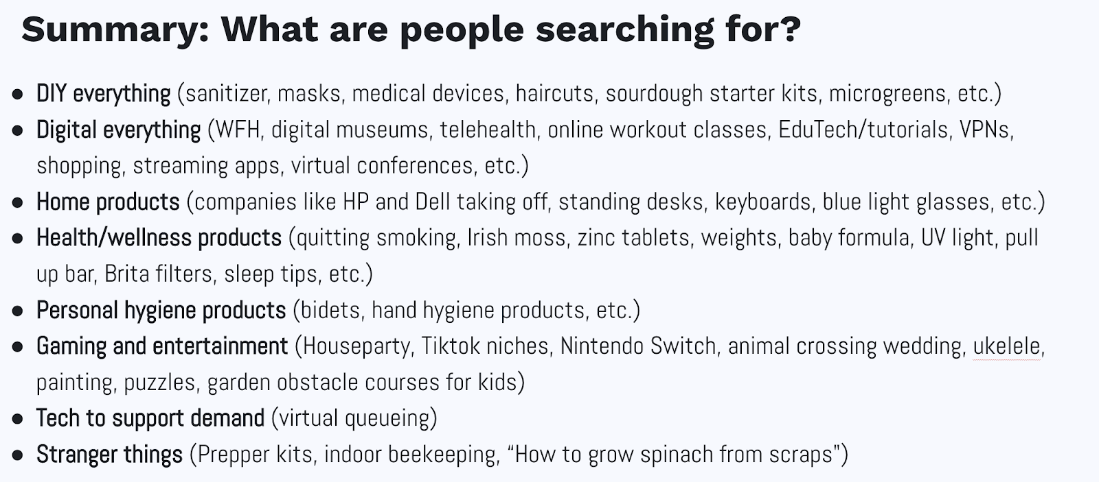 Bullet points classification on what are people searching for.