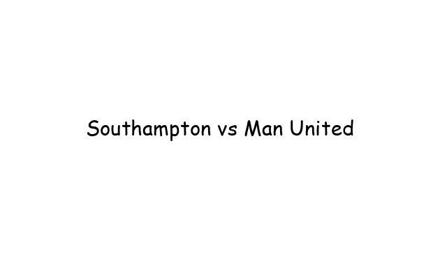 Southampton vs Man United