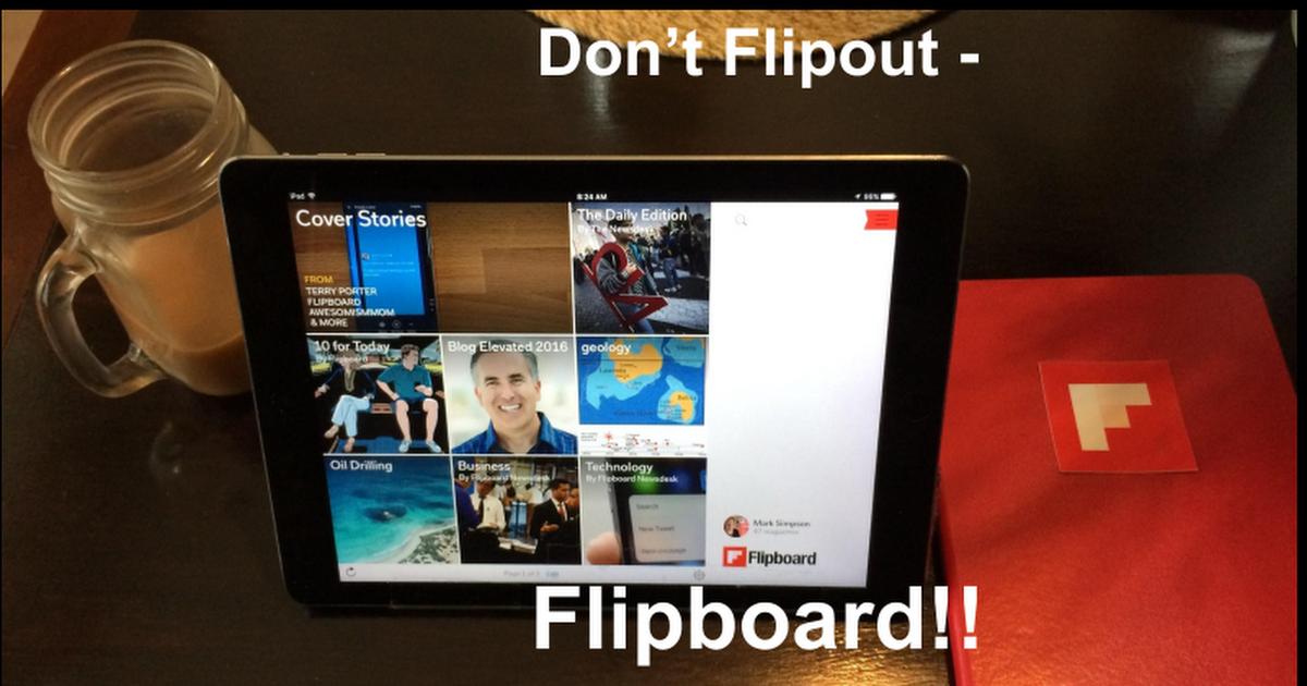 Don't Flipout - Flipboard