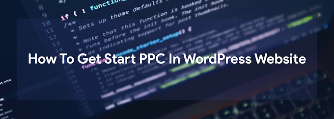 How To Get Start PPC In WordPress Website