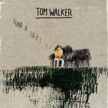 Image result for leave a light on tom walker