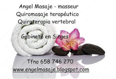 imagen de masajista Masaje Masseur Masaje | Sitges | Angel quiromasaje terapeutico quiroterapia vertebral quiroplexia diplomado certificado registrado nro. 20.481 Cat. & M.T.C. nro. 709.678 Cat.