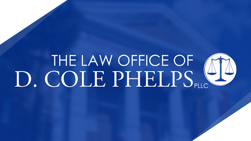 The Law Office of D Cole Phelps