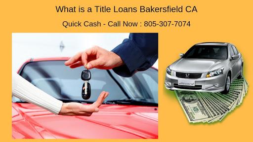 Get Auto Title Loans Bakersfield CA in Bakersfield, California