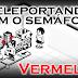 Teleportando com o semáforo VERMELHO