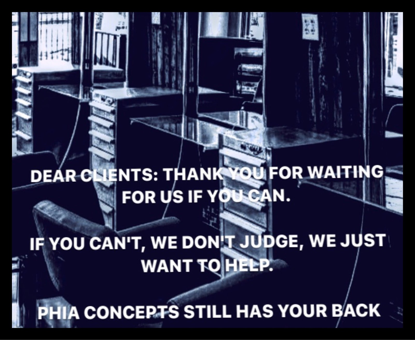 """""""Dear clients: thank you for waiting for us if you can. If you can't understand, just don't ride solo. Phia concepts still has your back."""""""