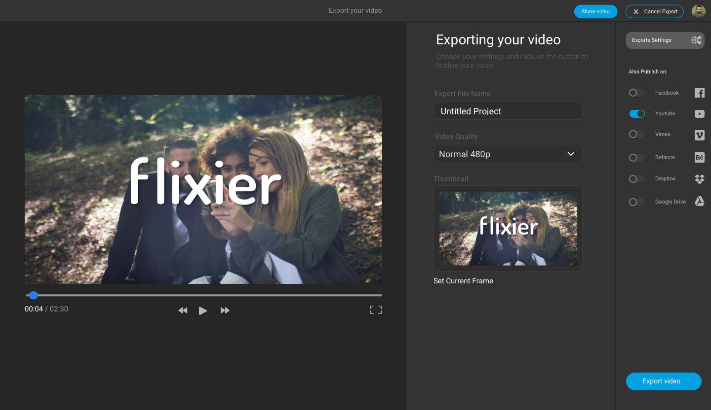 Export your video  l!xier  are  Exporting your video  uhaose settirgs arc c ickc ou-.tan  Export File Name  Untitled Proiect  Video Quality  Normal 480p  Thumbnail  Set Current Frame  eo  00:04 / 02:30  X Cancel Expon  Exports Settings  Also Pubilsh om  Facebook  Youtube  Vim eo  Befance  Dropbox  Google Drive  Export video