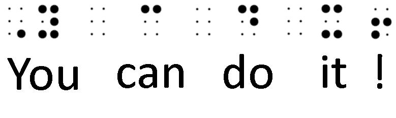 "Grade 2 contracted braille and standard text that says, ""You can do it!"""