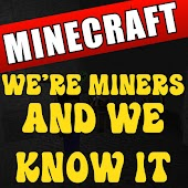 We're Miners and We Know It (Full Song) [A Wrecking Mob Minecraft Parody of Sexy and I Know It]