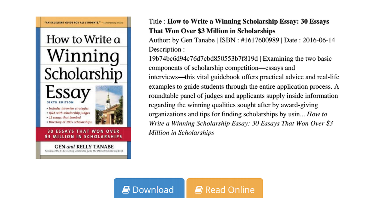 scholarship winning essays The content provides tips to write effective essays so that you can win scholarships many universities, although not all, require you to write an essay for granting you a scholarship.