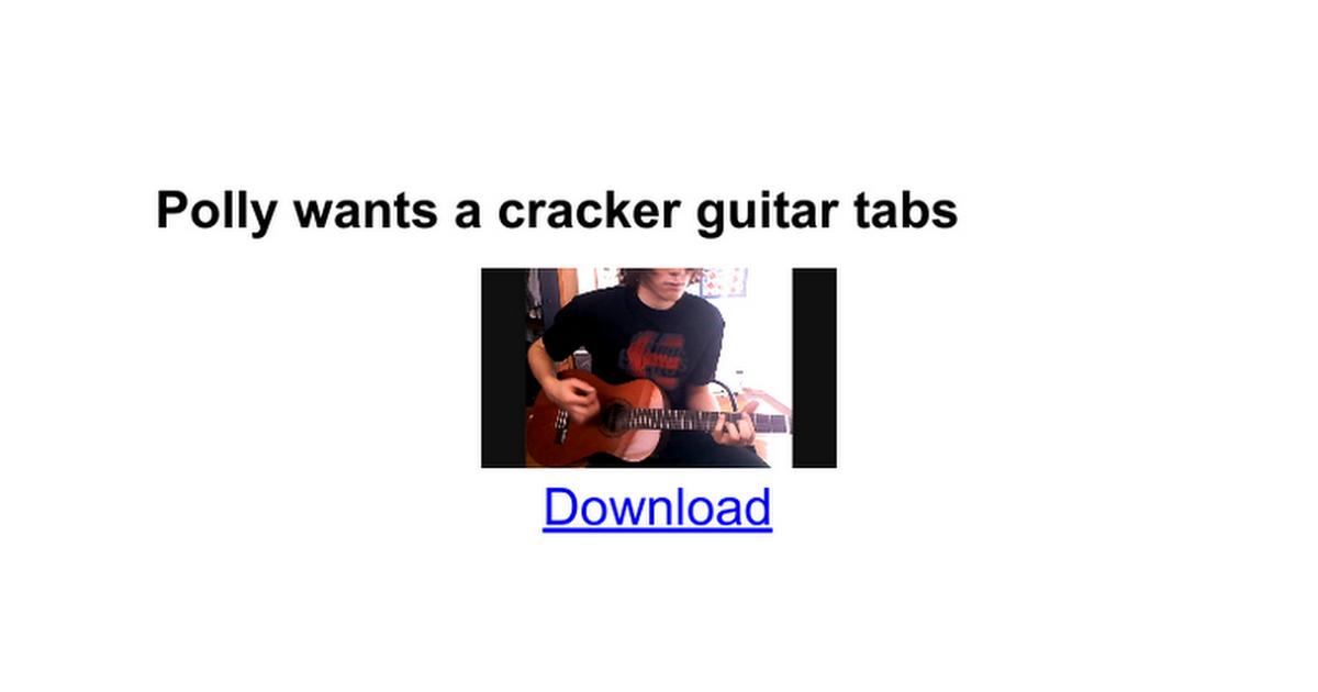 Polly Wants A Cracker Guitar Tabs Google Docs