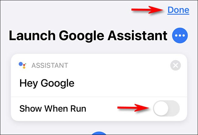 """Turn off """"Show When Run,"""" then tap """"Done."""""""