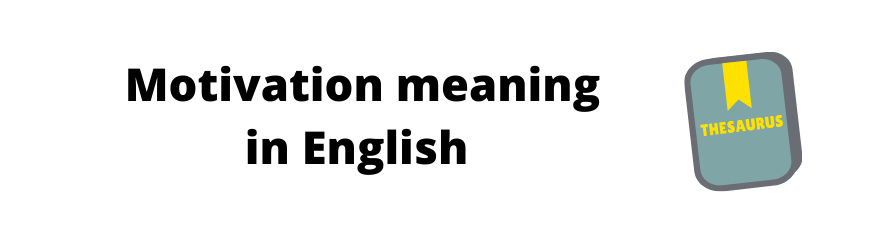 Motivation meaning in english