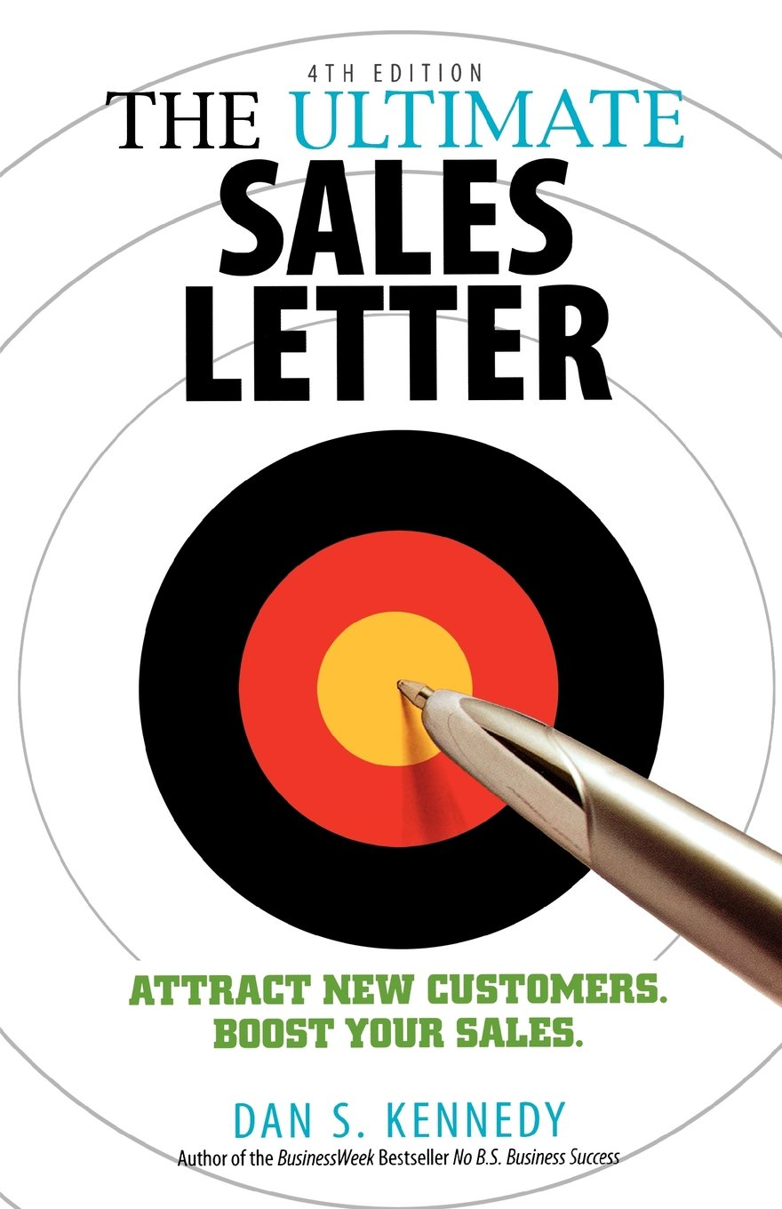 The Ultimate Sales Letter: Attract New Customer and Boost Your Sales by Dan Kennedy