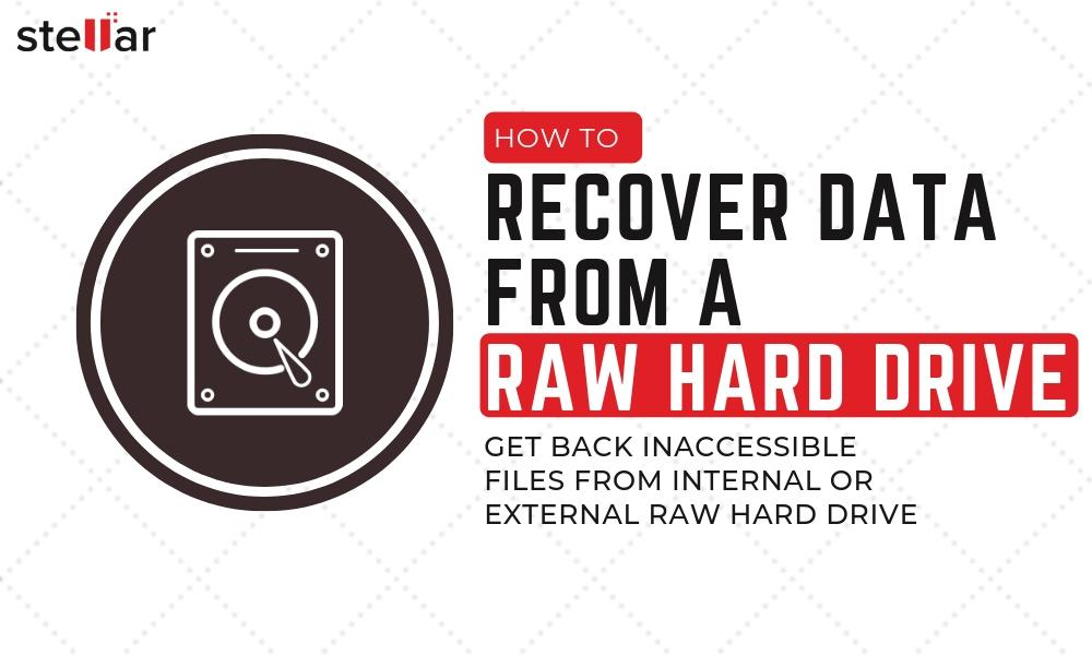 X:\Ravi Singh\PUBLIC\Graphics\B2C\Recover Data from a RAW Hard Drive.jpg