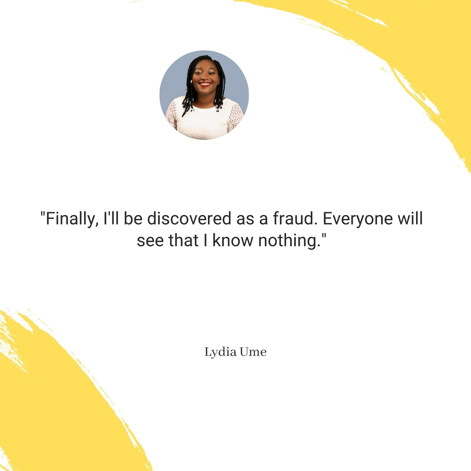 Lydia thought she was a fraud and suffered self doubt