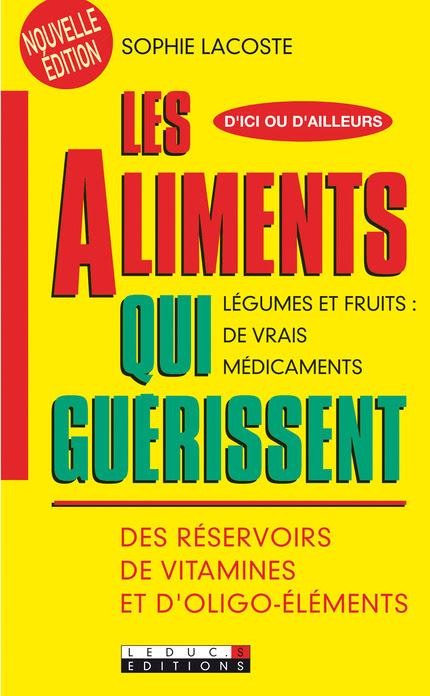 Les aliments qui guérissent De Sophie Lacoste - Leduc.s éditions