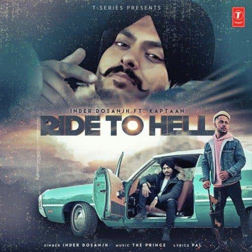 RIDE TO HELL Lyrics | Inder Dosanjh, Kaptan Laadi